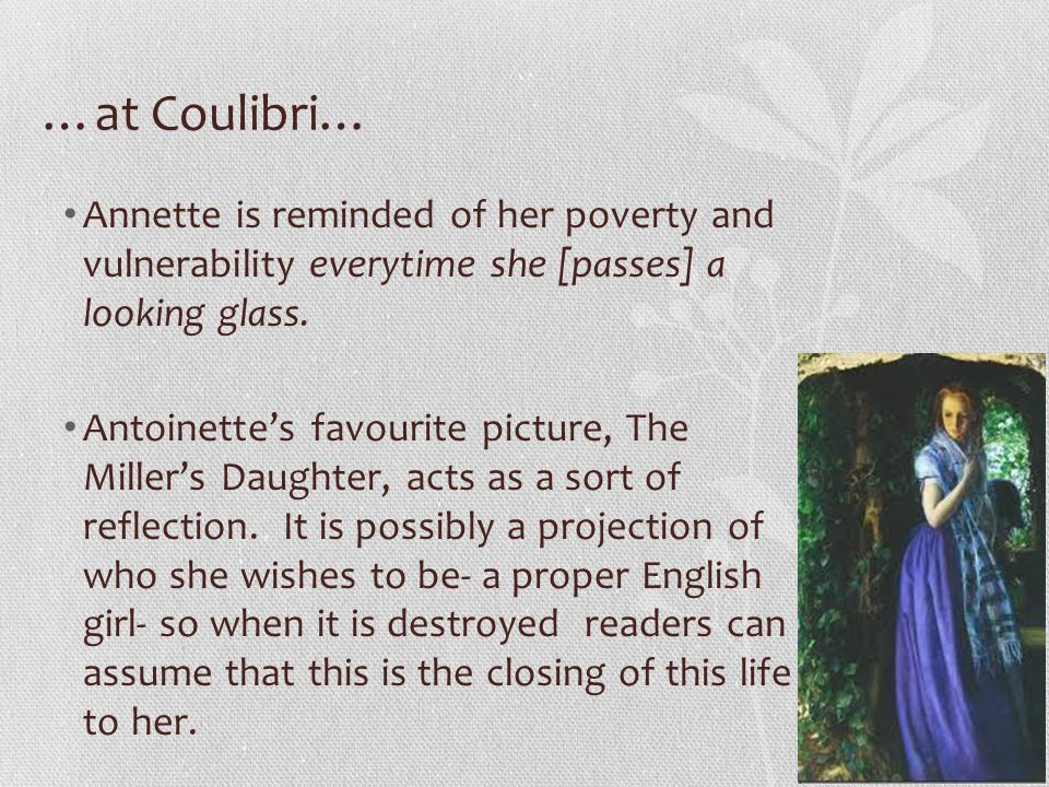 …at Coulibri… Annette is reminded of her poverty and vulnerability everytime she [passes] a looking glass.